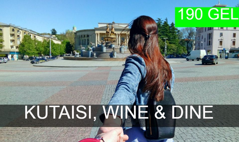 Kutaisi, Wine and Dine tour