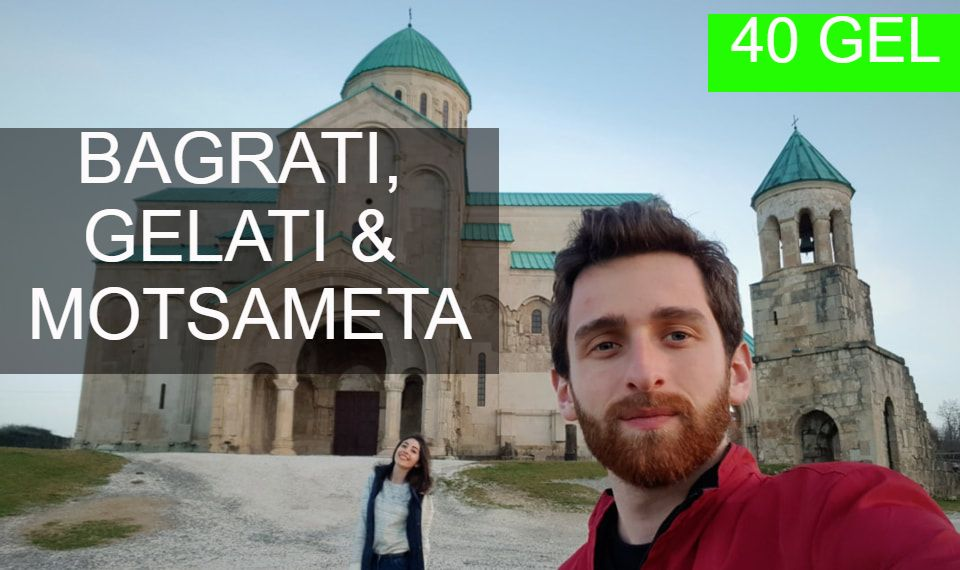 Bagrati, Gelati and Motsameta monasteries tour